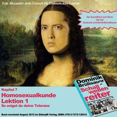 Eine Reise über den Regenbogen durch die Kulturgeschichte. Schwule damals und heute. Kapitel 7 zeigt dir, wie du als Homophober Toleranz vortäuschen kannst, damit du nicht wie ein Rüpel aus dem Mittelalter, sondern wie ein aufgeschlossener Zeitgenosse wirkst.