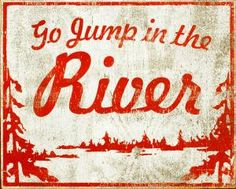 Items similar to River House Sign Go Jump In The River Rustic Wooden Sign Vintage Style Rustic Wooden Sign Wall Hanging Sign Home Decor Sign on Etsy Hanging Signs, Wall Signs, Hanging Wire, River House Decor, River Quotes, River Camp, Lake Oconee, River Cottage, Cabins And Cottages