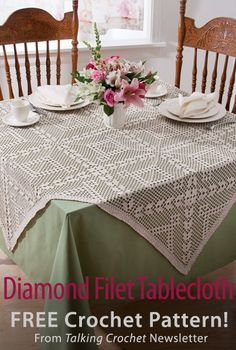 Diamond Filet Tablecloth Download from Talking Crochet newsletter. Click on the photo to access the free pattern. Sign up for this free newsletter here: AnniesNewsletters.com.