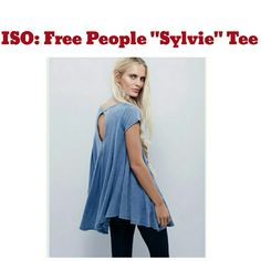 ISO / In Search Of : Free People Sylvie Tee I'm looking for ( iso ) this gorgeous free people swings circle style top with the back cutout, see images for reference.  Price range: -$25, less preferred.  Size: Xs, maybe small.  Please let me know, thank you! Free People Tops