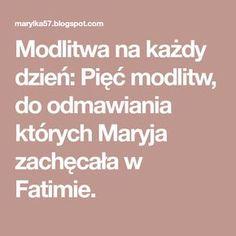 Modlitwa na każdy dzień: Pięć modlitw, do odmawiania których Maryja zachęcała w Fatimie. Words, Madonna, Amen, Literatura, Artist, Horse