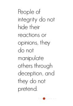 Integrity- some people have it and well some clearly do not...