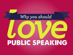 why-you-should-love-public-speaking by Ethos3 | Presentation Design and Training via Slideshare