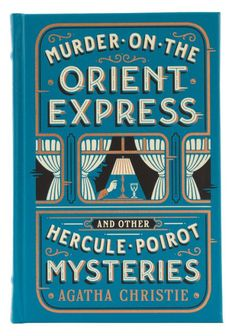 Murder on the Orient Express and Other Hercule Poirot Mysteries (Barnes & Noble Collectible Editions) by Agatha Christie, Hardcover Agatha Christie, Hercule Poirot, Murder Mysteries, Cozy Mysteries, Crime Books, Orient Express, Mystery Novels, Book Cover Design, Book Design