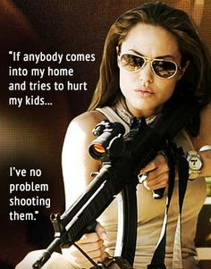 #AngelinaJolie: Supporting women's #gunrights. #quotes