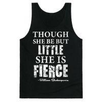 Though She Be But Little She Is Fierce Tank