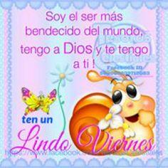 Soy el ser mas bendecido del mundo, tengo a Dios y te tengo a ti! Ten un Lindo Viernes!!
