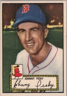 Johnny Pesky, one of the 10 most underrated cards in the 1952 Topps set.  Get the list!