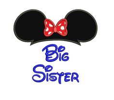 Big Sister Mouse Ears Applique looks like by EmbroideryMonkey, $2.95  https://www.etsy.com/listing/195756154/big-sister-mouse-ears-applique-looks?ref=sr_gallery_8&ga_order=date_desc&ga_view_type=gallery&ga_ref=fp_recent_more&ga_page=16&ga_search_type=all