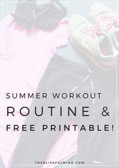 A simple workout plan for summer + a free printable total body workout + a calendar to follow!