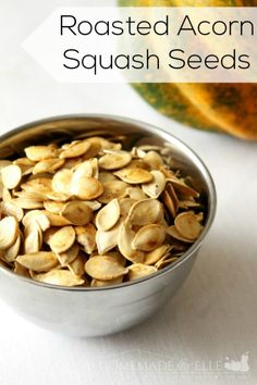 Roasted Acorn Squash Seeds | Homemade for Elle