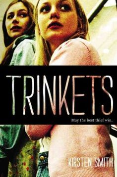 Trinkets by Kirsten Smith.  Click the cover image to check out or request the teen kindle.