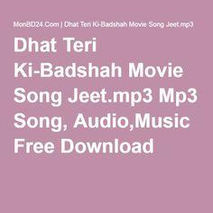 Dhat Teri Ki-Badshah Movie Song Jeet.mp3 Song Download, Dhat Teri Ki-Badshah Movie Song Jeet.mp3 full mp3 download, Dhat Teri Ki-Badshah Movie Song Jeet.mp3 Video song download, Dhat Teri Ki-Badshah Movie Song Jeet.mp3
