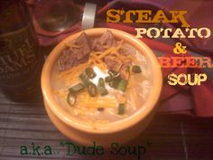 Steak & Beer soup, hearty enough for a dude, yummy enough for a dudette!