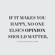 Life Quotes Love, Great Quotes, Quotes To Live By, Fight For Love Quotes, My Happiness Quotes, Its Me Quotes, Quotes On Opinions, Happy Quotes Friends, You Are Awesome Quotes