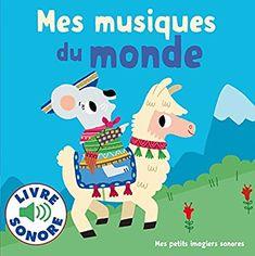 Amazon.fr - Mes musiques du monde: 6 musiques à écouter, 6 images à regarder - Collectif, Marion Billet - Livres