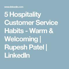 5 Hospitality Customer Service Habits - Warm & Welcoming | Rupesh Patel | LinkedIn Customer Engagement, Customer Service, Hospitality, Fails, Warm, Books, Livros, Libros, Book