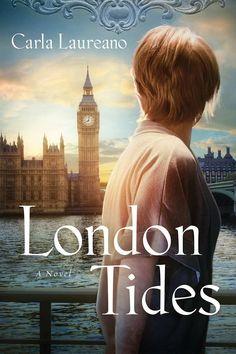 London Tides: A Novel (The MacDonald Family Trilogy Book 2), Carla Laureano - Amazon.com