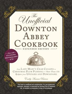 EBook The Unofficial Downton Abbey Cookbook, Expanded Edition: From Lady Mary's Crab Canapés to Christmas Plum Pudding―More Than 150 Recipes from Upstairs and Downstairs Author Emily Ansara Baines Downton Abbey, Cucumber Sandwiches, Tea Sandwiches, Full Course Dinner, Waffle Taco, Christmas Canapes, Dinner Themes, Dinner Parties, Best Cookbooks