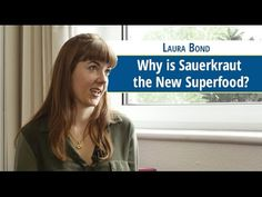 Why is Sauerkraut the New Superfood? (video)