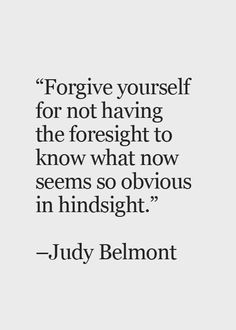 Forgive yourself. It's necessary