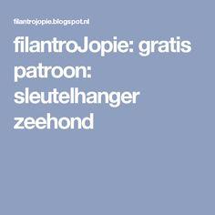 filantroJopie: gratis patroon: sleutelhanger zeehond