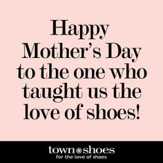 No one can fill your #shoes Mom!  'Pin it' if your Mom is a #Shoeaholic™ or know one that is.