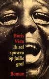 Boris Vian - Ik zal spuwen op jullie graf (boekenlijstje)