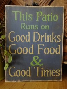 This Patio Runs On Good Drinks Good Food U0026 Good Times. Hand Painted Wood  Sign/ Porch Sign/ Outdoor Patio Sign/Summer Sign