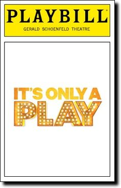 It's Only a Play opens tonight at the Gerald Schoenfeld Theatre