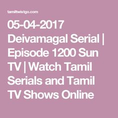 05-04-2017 Deivamagal Serial | Episode 1200 Sun TV | Watch Tamil Serials and Tamil TV Shows Online