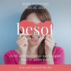 'Besot' is the #wordoftheday . #language #merriamwebster #dictionary