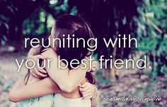 reuniting with your best friend