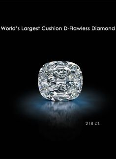 World's largest cushion cut D-Flawless Diamond 218ct.