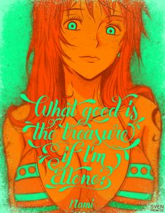 """What good is the treasure of I'm alone?"" Nami, One Piece anime. Manga Anime, Anime One, Otaku Anime, One Piece Nami, Monkey D Luffy, Fanart, Poster One Piece, Zoro, One Piece Quotes"