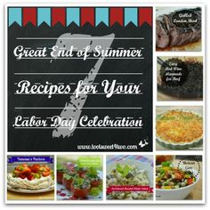 7 Great End of Summer Recipes for Your Labor Day Celebration - get the recipes at www.tootsweet4two.com.