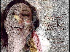 Aster Aweke's New Release - Checheho