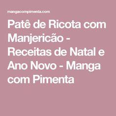 Patê de Ricota com Manjericão - Receitas de Natal e Ano Novo - Manga com Pimenta