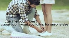 Can I tie your shoes? love funny cute quote sweet couple romantic