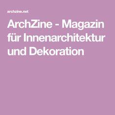 ArchZine - Magazin für Innenarchitektur und Dekoration