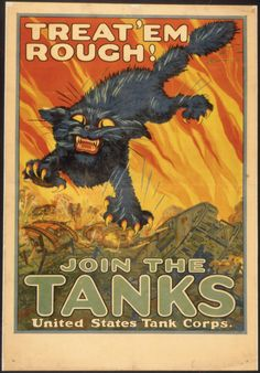 """It's National Cat Day!""""Treat'em Rough! Join The Tanks. United States Tank Corps.""""  Series: World War I Posters, 1917 - 1919.Record Group 4: Records of the U.S. Food Administration, 1917 - 1920  Also this week was #BlackCatDay – please do not treat your black cats roughly!(Special thanks to National Archives Exhibits staff member Alexis Hill for the tip!)This poster could make a great GIF for @gifitup2015!Submit a GIF to GIF IT UP 2015 using source material from the @usnat..."""