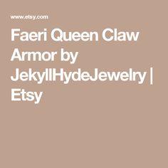 Faeri Queen Claw Armor by JekyllHydeJewelry | Etsy