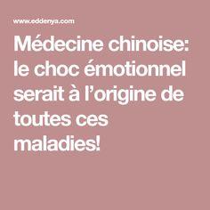 Médecine chinoise: le choc émotionnel serait à l'origine de toutes ces maladies!