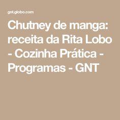 Chutney de manga: receita da Rita Lobo - Cozinha Prática - Programas - GNT