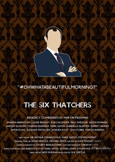 The Six Thatchers - Mycroft Holmes by MacGuffin Designs Available to buy here http://www.etsy.com/uk/listing/119480965/sherlock-mycroft-holmes-poster-choose and here http://society6.com/product/the-six-thatchers-mycroft-holmes_print