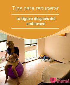 Tips para recuperar tu figura después del #embarazo   Recuperar tu #figura después del embarazo es posible si adaptas tus #rutinas a un estilo de vida más #saludable pero sin perder la calidad nutricional.