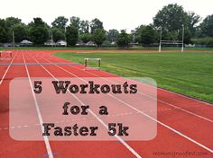 5 Workouts for a Faster 5k - these workouts look awesome to build strength and speed for longer runs as well!