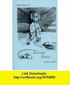 Double Down #1 Tar  Strange Place (9780967608501) Rachel Clarke, Andrew Roberts , ISBN-10: 0967608503  , ISBN-13: 978-0967608501 ,  , tutorials , pdf , ebook , torrent , downloads , rapidshare , filesonic , hotfile , megaupload , fileserve