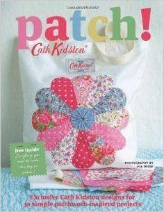 Patch! by Cath Kidston (2011): Amazon.co.uk: Cath Kidston: Books