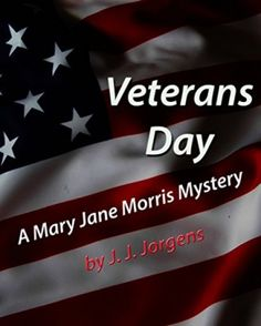 Veterans Day: A Mary Jane Morris Mystery